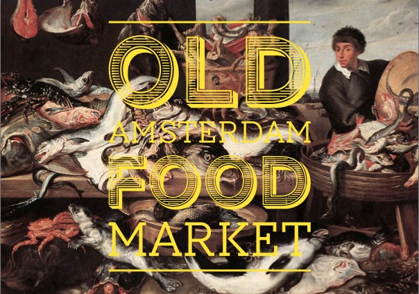 OLD AMSTERDAM FOOD MARKET